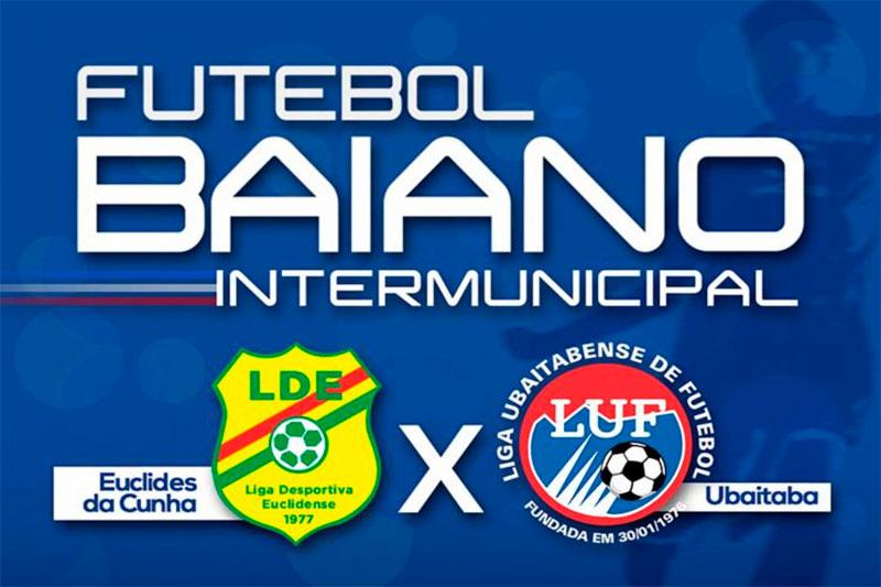 Euclides da Cunha e Ubaitaba disputam hoje (18) vaga na semifinal do Campeonato Intermunicipal 2018